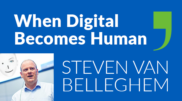 When Digital Becomes Human - Steven van Belleghem