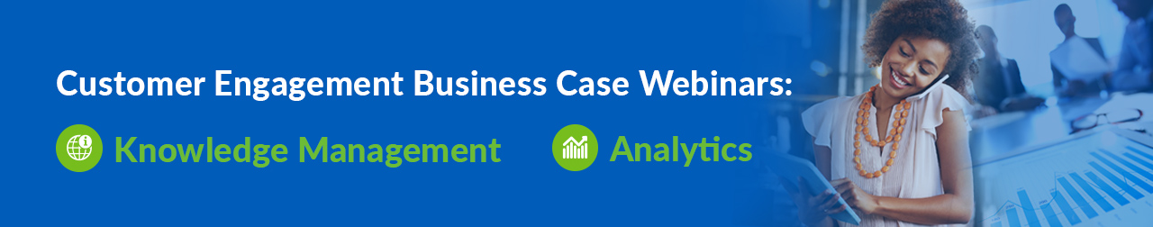 Customer Engagement Business Case Webinars